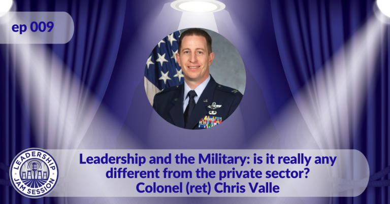 009: Leadership and the Military: is it really any different from the private sector?