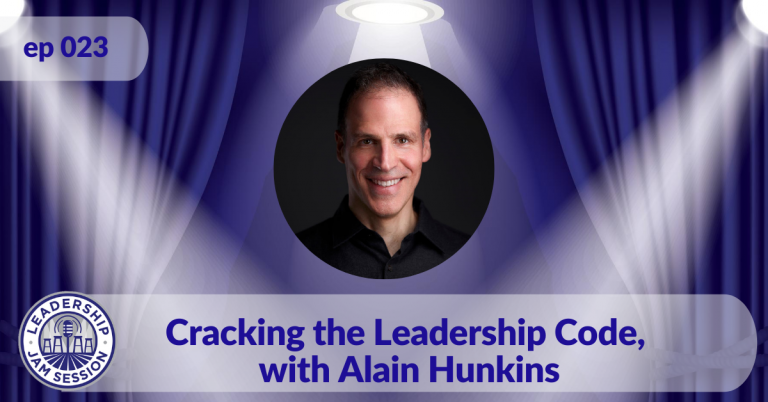 023: Cracking the Leadership Code, with Alain Hunkins
