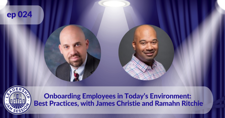 024: Onboarding Employees in Today's Environment: Best Practices, with James Christie and Ramahn Ritchie