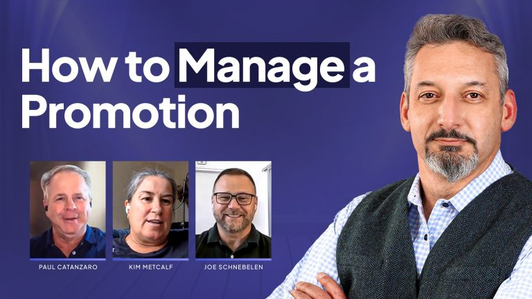 041: How to Manage a Promotion When It's Too Soon with Kim Metcalf, Paul Catanzaro and Joe Schnebelen