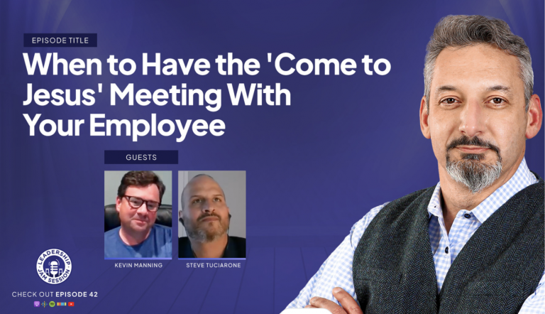 042: When to Have the 'Come to Jesus' Meeting With Your Employee With Kevin Manning and Steve Tuciarone