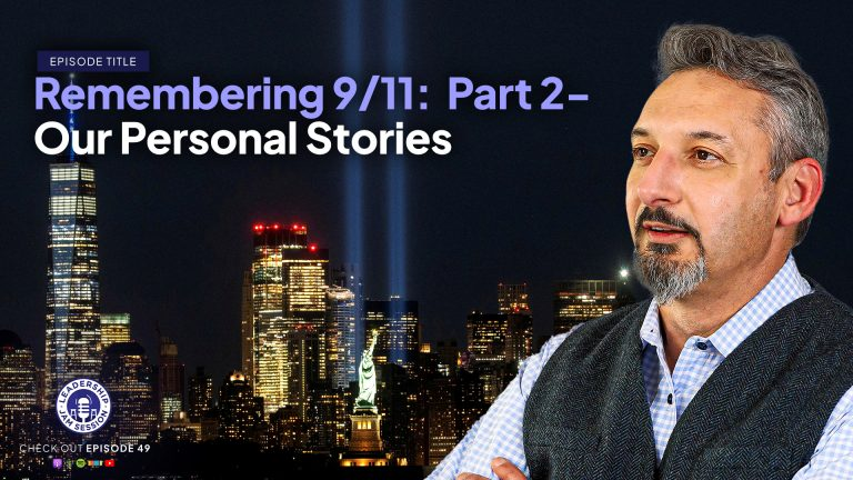 049: Remembering 9/11: Part 2 – Our Personal Stories