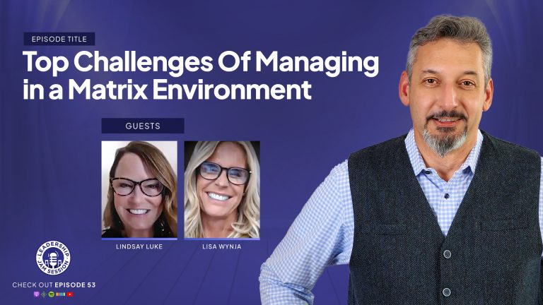 053: Top Challenges of Managing in a Matrix Environment